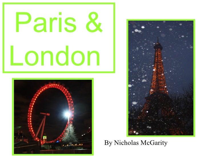 Paris & London  By Nicholas McGarity