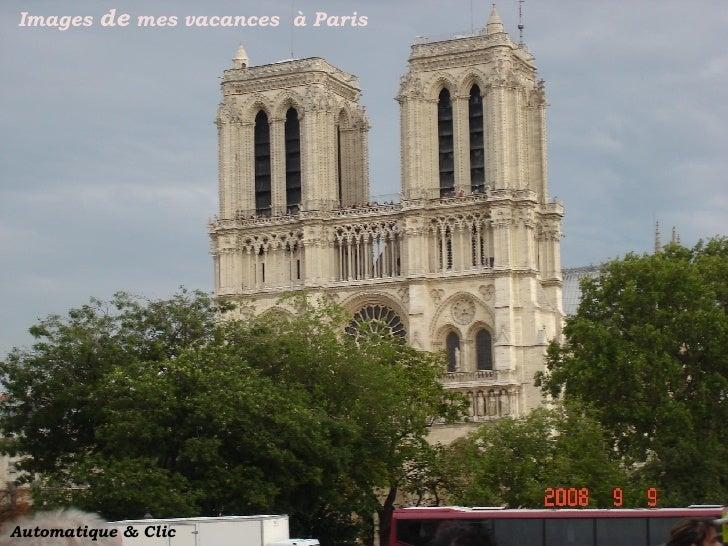 Images  de  mes vacances  à Paris Automatique & Clic