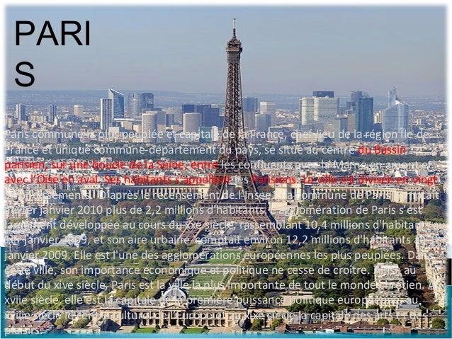 PARI SParis commune la plus peuplée et capitale de la France, chef-lieu de la région Île-de-France et unique commune-dépar...