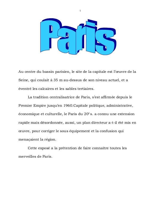 1Au centre du bassin parisien, le site de la capitale est l'œuvre de laSeine, qui coulait à 35 m au-dessus de son niveau a...