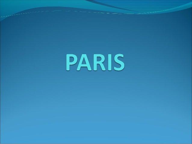 CARACTÉRISTIQUES Paris est la capitale de la France, elle a  2.243.833 habitants et avec la périphérie elle a plus de 10 ...