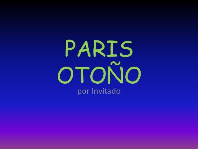 PARIS OTOÑOpor Invitado
