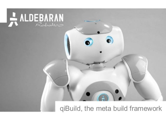 qiBuild, the meta build framework