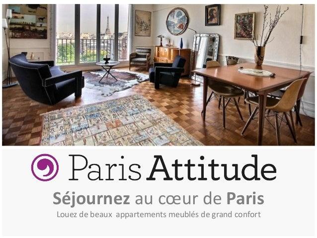Séjournez au cœur de Paris Louez de beaux appartements meublés de grand confort