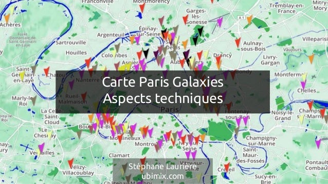 Carte Paris Galaxies Aspects techniques Stéphane Laurière ubimix.com