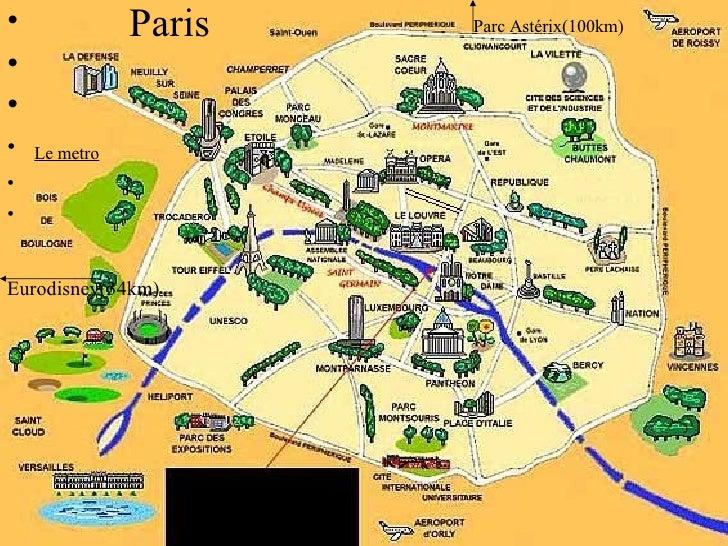 Paris <ul><li>Parc Astérix(100km) </li></ul><ul><li>    </li></ul><ul><li>  </li></ul><ul><li>Le metro     </li></ul><ul><...