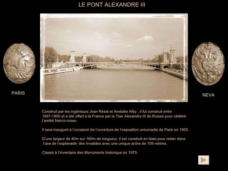 Construit par les ingénieurs Jean Résal et Amédée Alby , il fut construit entre  1897-1900 et a été offert à la France par...