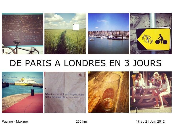 DE PARIS A LONDRES EN 3 JOURSPauline - Maxime   250 km   17 au 21 Juin 2012