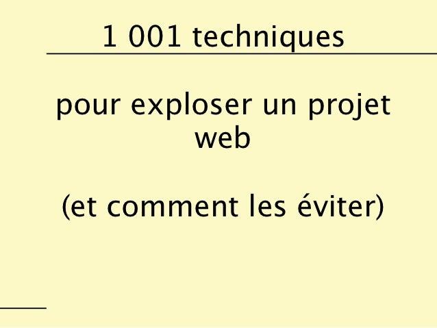 1 001 techniquespour exploser un projet         web(et comment les éviter)