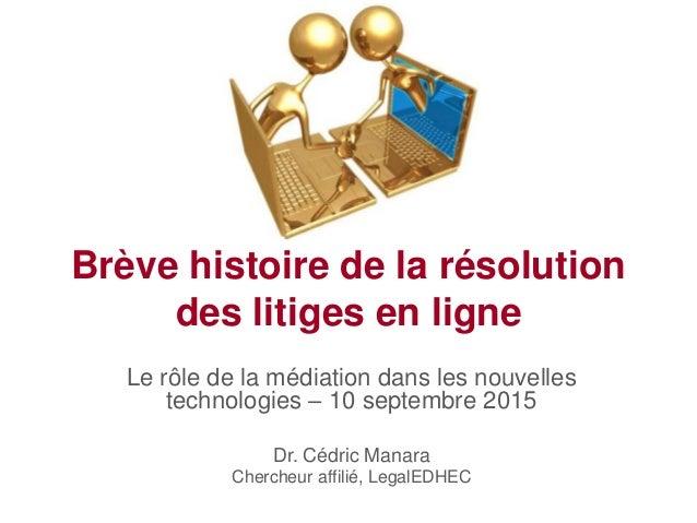 Brève histoire de la résolution des litiges en ligne Le rôle de la médiation dans les nouvelles technologies – 10 septembr...