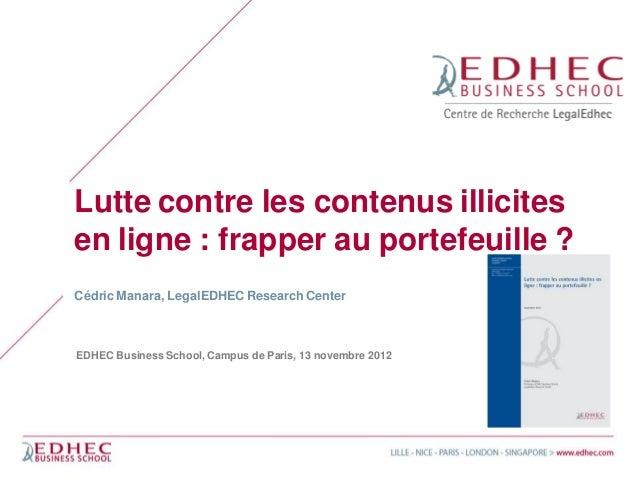 Lutte contre les contenus illicitesen ligne : frapper au portefeuille ?Cédric Manara, LegalEDHEC Research CenterEDHEC Busi...