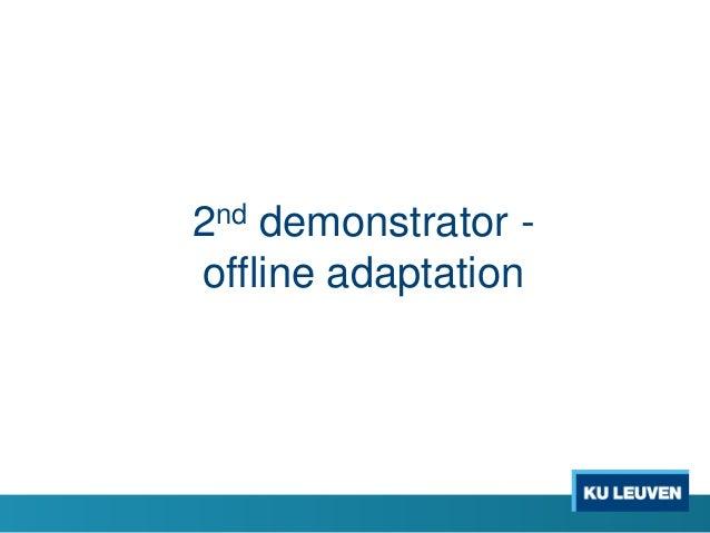 2nd demonstrator - offline adaptation