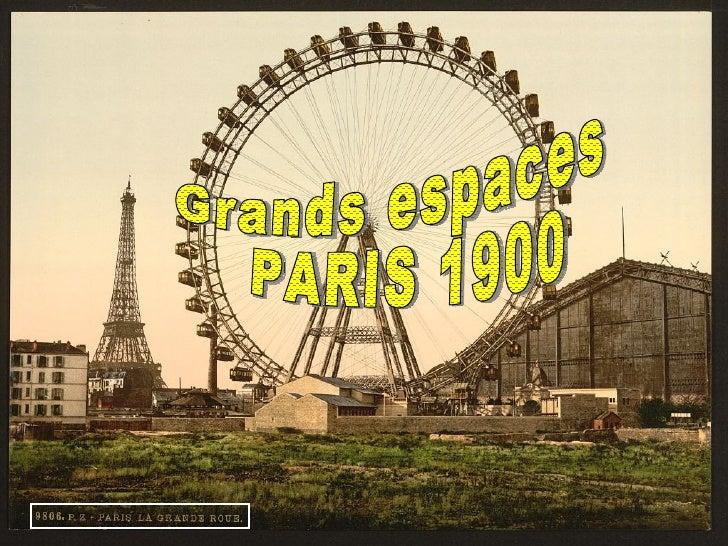 Paris 1900 grands espaces