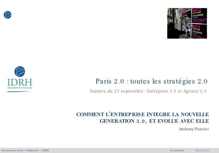 Paris 2.0 : toutes les stratégies 2.0 Journée du 25 septembre : Entreprise 2.0 et Agence 2.0  <ul><li>Version finale </li>...