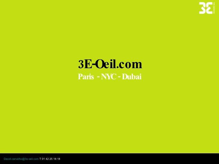 3E-Oeil.com Paris - NYC - Dubai