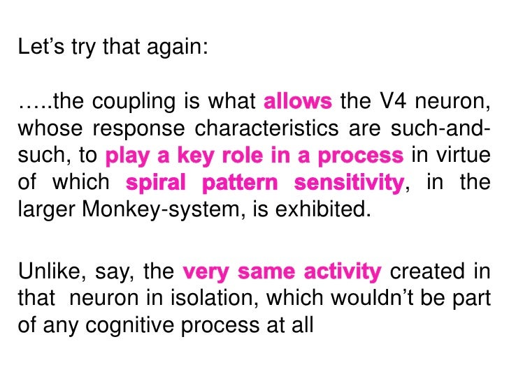 Examples:Inter-hemisphere coupling, as in part enabled bythe corpus callosum.Neural-bodily coupling, as between neural sys...
