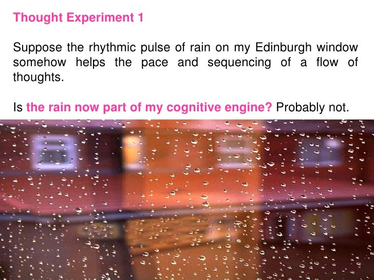Thought Experiment 3Imagine a robot that evolved to spitstored water at a plate on its ownbody so as to use the auditory s...