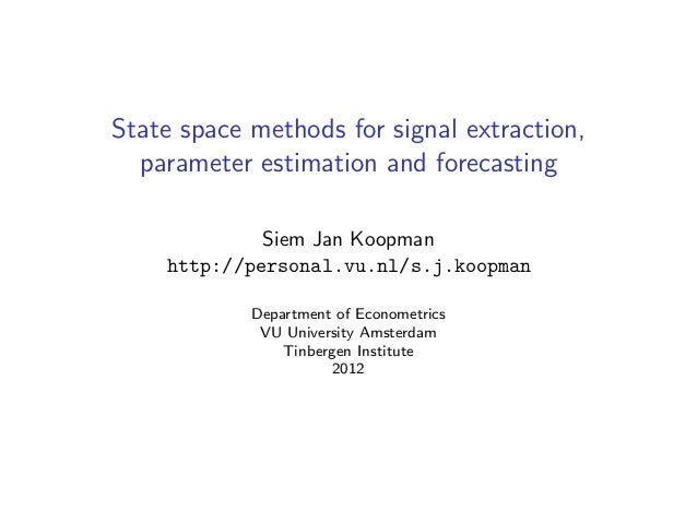 State space methods for signal extraction,  parameter estimation and forecasting             Siem Jan Koopman    http://pe...