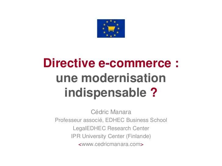 Directive e-commerce :une modernisation indispensable ?<br />Cédric Manara<br />Professeur associé, EDHEC Business School<...