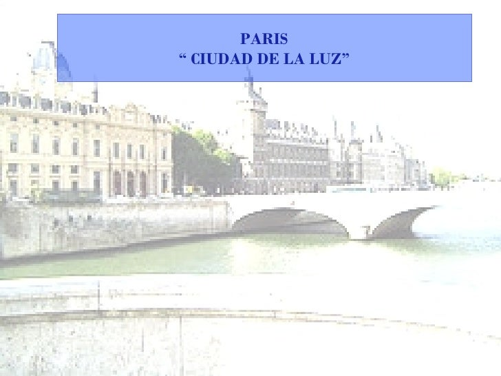 """PARIS """"  CIUDAD DE LA LUZ"""""""