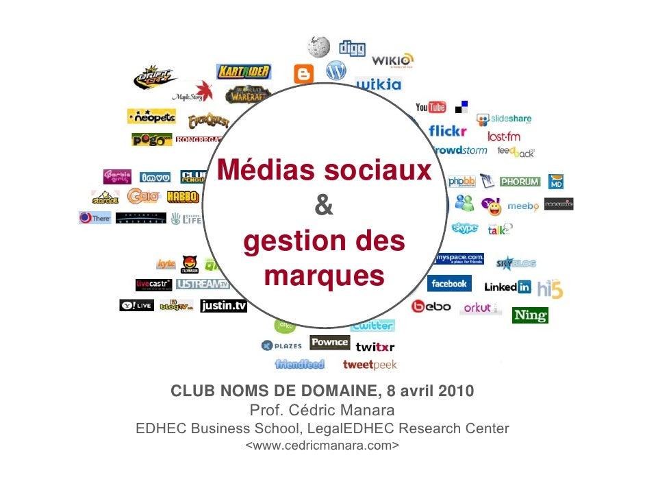 Médias sociaux                 &            gestion des             marques       CLUB NOMS DE DOMAINE, 8 avril 2010      ...