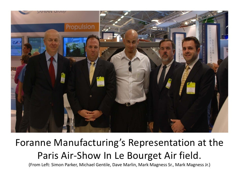 Foranne Manufacturing's Representation at the       Paris Air‐Show In Le Bourget Air field.   (From Left: Simon Parker, Mi...