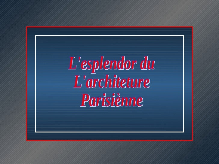 L'esplendor du L'architeture  Parisiènne