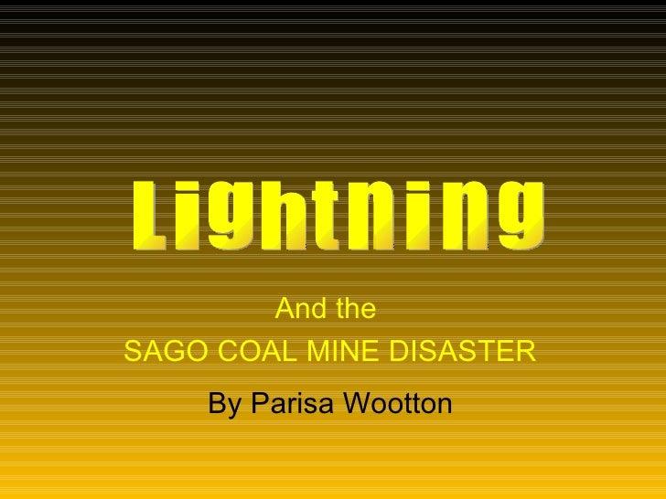 And the  SAGO COAL MINE DISASTER L i g h t n i n g By Parisa Wootton