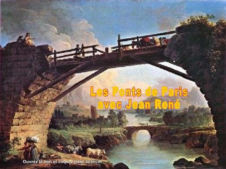 Les Ponts de Paris avec Jean René Ouvrez le son et cliquez pour avancer