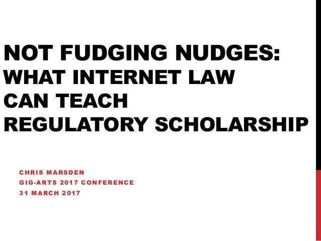 Not fudging nudges: What Internet law can teach regulatory
