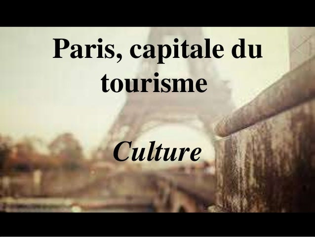 Paris, capitale du tourisme Culture