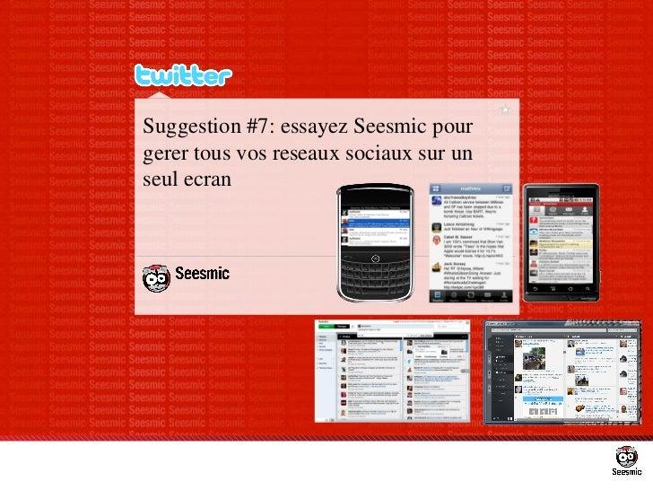 Suggestion #7: essayez Seesmic pour gerer tous vos reseaux sociaux sur un seul ecran