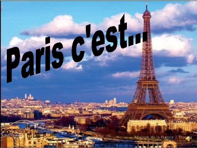 Paris c'est une belle ville. Il est difficile de dannerune naison specifique de venir a Paris-il y en atallemend beaucoup....
