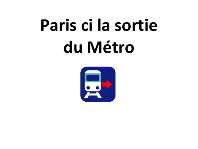 Paris ci la sortiedu Métro