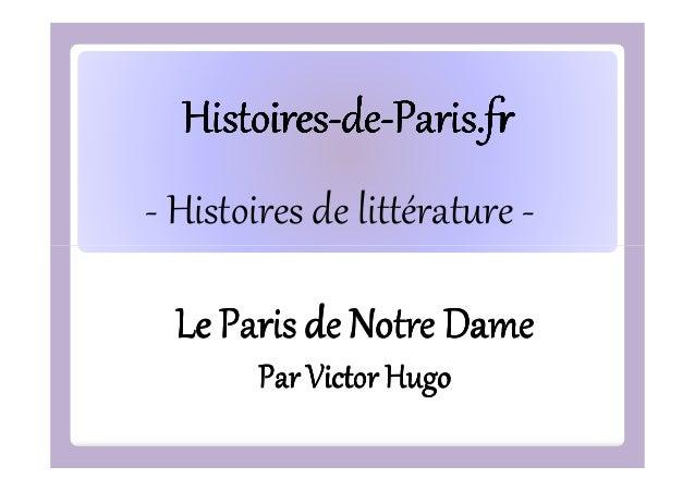 Histoires-deHistoires-de-Paris.fr - Histoires de littérature Le Paris de Notre Dame Par Victor Hugo