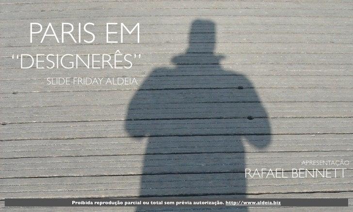"""PARIS EM """"DESIGNERÊS""""    SLIDE FRIDAY ALDEIA                                                                              ..."""