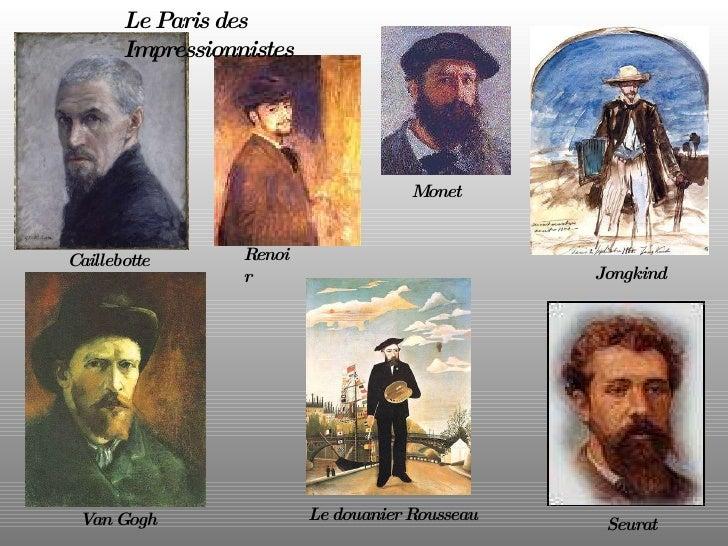 Caillebotte Van Gogh Renoir Monet Jongkind Le douanier Rousseau Seurat Le Paris des Impressionnistes