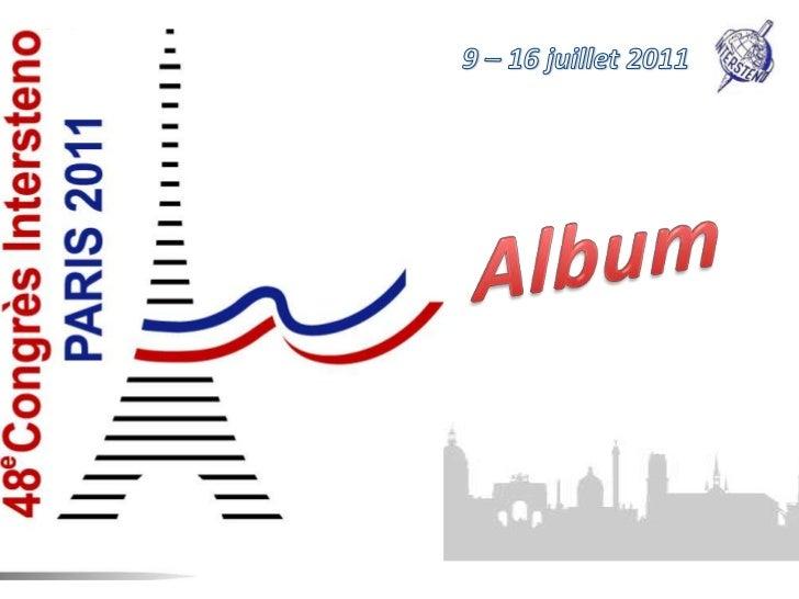 9 – 16 juillet 2011<br />Album<br />