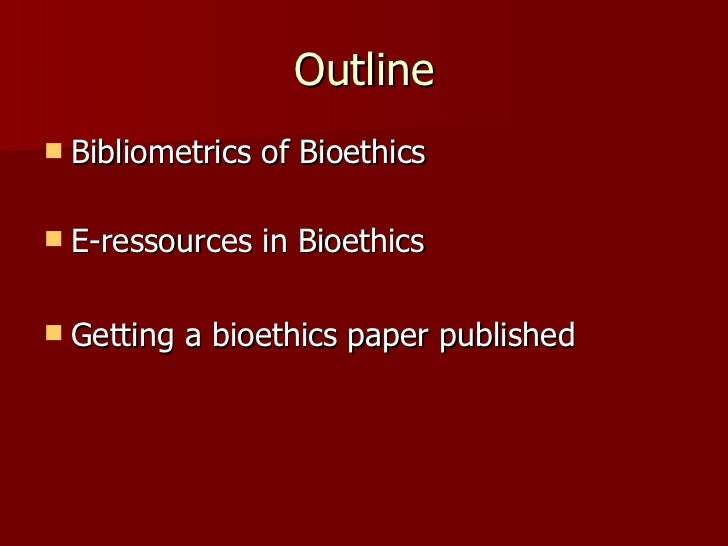 bioethics paper Undergraduate papers taught by the university of otago's bioethics centre, with links to full details of each paper.