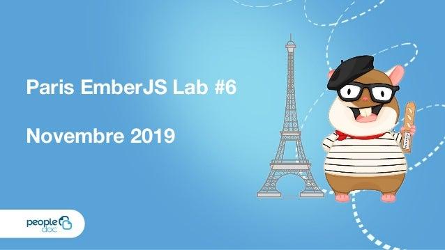 Paris EmberJS Lab #6 Novembre 2019