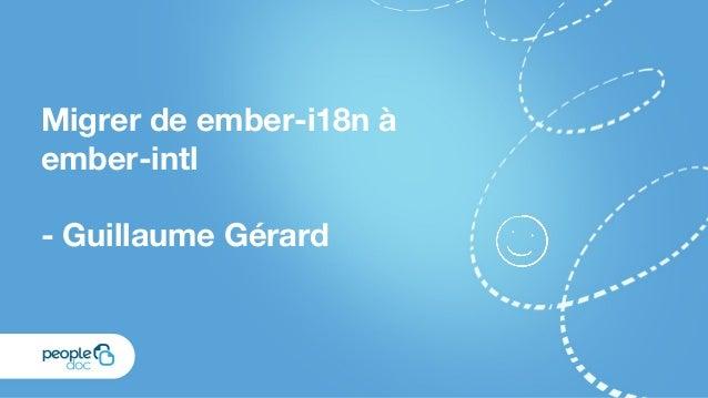 Paris ember js lab #6 - Migrer de ember-i18n a ember-intl Slide 3