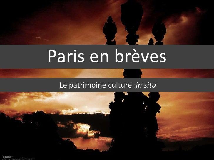Paris en brèves<br />Le patrimoine culturel in situ<br />