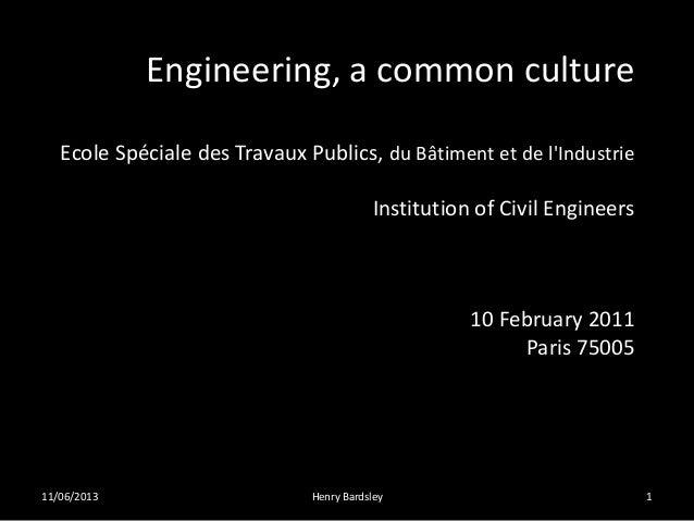 Engineering, a common cultureEcole Spéciale des Travaux Publics, du Bâtiment et de lIndustrieInstitution of Civil Engineer...