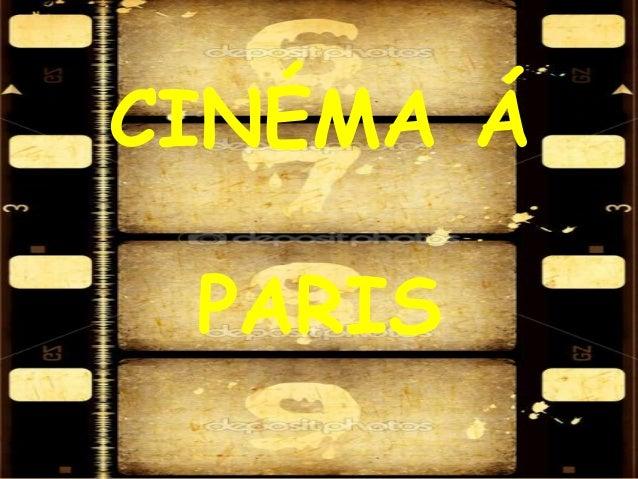 CINÉMA Á PARIS