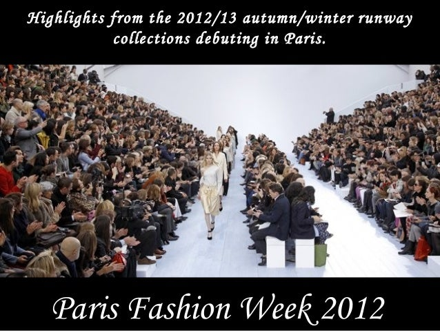 Highlights from the 2012/13 autumn/winter runway           collections debuting in Paris.  Paris Fashion Week 2012
