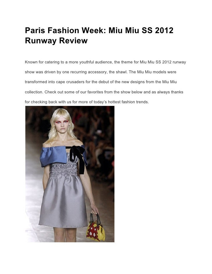 Paris Fashion Week: Miu Miu SS 2012Runway ReviewKnown for catering to a more youthful audience, the theme for Miu Miu SS 2...