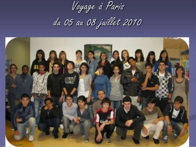 Voyage à Parisdu 05 au 08 juillet 2010
