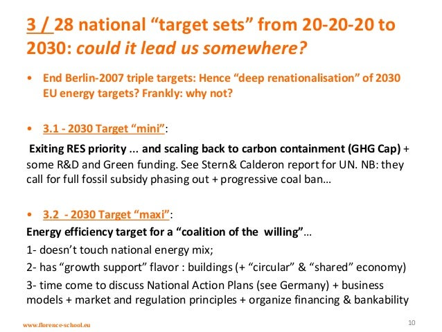 """www.florence-school.eu 3 / 28 national """"target sets"""" from 20-20-20 to 2030: could it lead us somewhere? • End Berlin-2007 ..."""