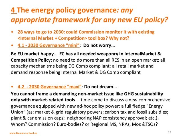www.florence-school.eu 4 The energy policy governance: any appropriate framework for any new EU policy? • 28 ways to go to...