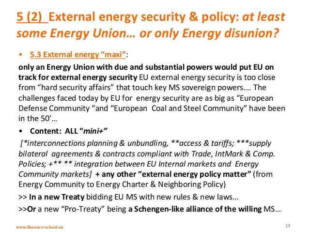 www.florence-school.eu 5 (2) External energy security & policy: at least some Energy Union… or only Energy disunion? • 5.3...